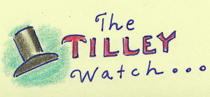 Tilley Watch...